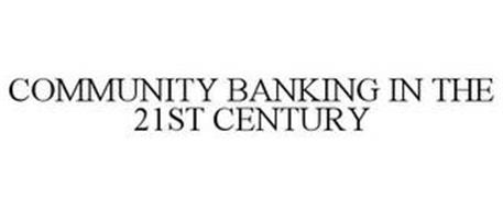 COMMUNITY BANKING IN THE 21ST CENTURY