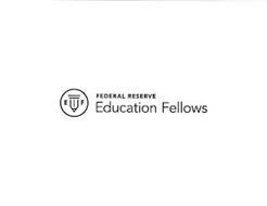 EF FEDERAL RESERVE EDUCATION FELLOWS