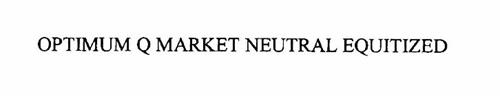 OPTIMUM Q - MARKET NEUTRAL EQUITIZED