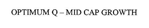OPTIMUM Q-MID CAP GROWTH