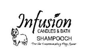 "INFUSION CANDLES & BATH SHAMPOOCH ""FOR THE DISCRIMINATING DOG LOVER"""