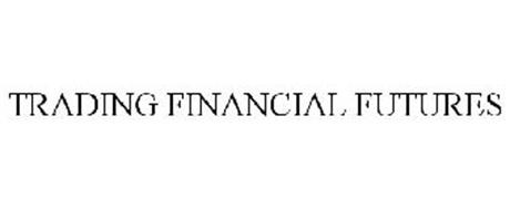 TRADING FINANCIAL FUTURES