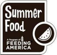 SUMMER FOOD A PROGRAM OF FEEDING AMERICA
