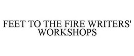 FEET TO THE FIRE WRITERS' WORKSHOPS