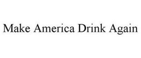 MAKE AMERICA DRINK AGAIN