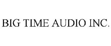 BIG TIME AUDIO INC.