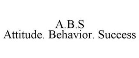 A·B·S                              ATTITUDE· BEHAVIOR· SUCCESS