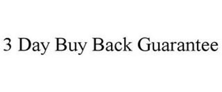 3 DAY BUY BACK GUARANTEE