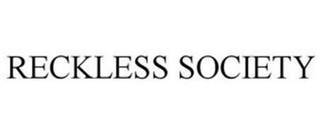RECKLESS SOCIETY