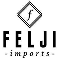 F FELJI - IMPORTS -
