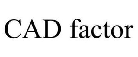 CAD FACTOR
