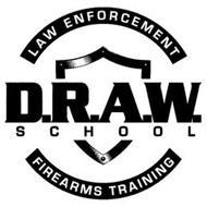D.R.A.W. SCHOOL LAW ENFORCEMENT FIREARMS TRAINING