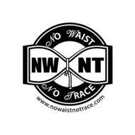 NWNT NO WAIST NO TRACE WWW.NOWAISTNOTRACE.COM
