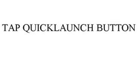 TAP QUICKLAUNCH BUTTON