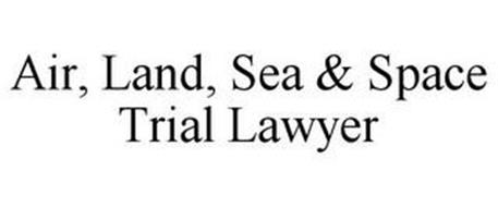 AIR, LAND, SEA & SPACE TRIAL LAWYER