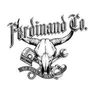 FERDINAND CO. NO BULL SINCE '02