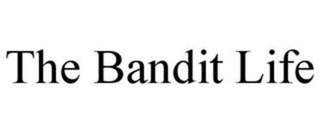 THE BANDIT LIFE