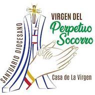 SANTUARIO DIOCESANO VIRGEN DEL PERPETUO SOCORRO CASA DE LA VIRGEN