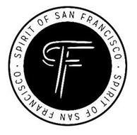 F · SPIRIT OF SAN FRANCISCO · SPIRIT OF SAN FRANCISCO