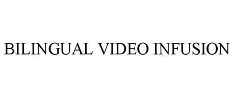 BILINGUAL VIDEO INFUSION
