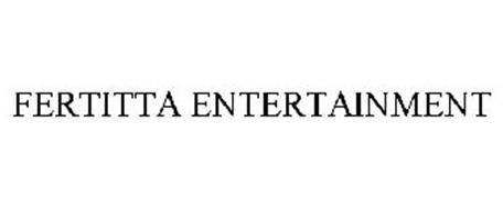FERTITTA ENTERTAINMENT