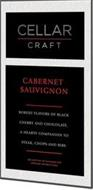 CELLAR CRAFT CABERNET SAUVIGNON ROBUST FLAVORS OF BLACK CHERRY AND CHOCOLATE. A HEARTY COMPANION TO STEAK, CHOPS AND RIBS.