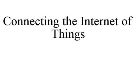 CONNECTING THE INTERNET OF THINGS