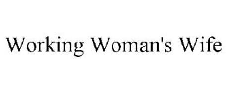 WORKING WOMAN'S WIFE