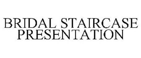 BRIDAL STAIRCASE PRESENTATION