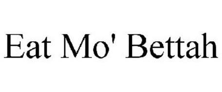 EAT MO' BETTAH