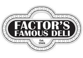 FACTOR'S FAMOUS DELI EST. 1948
