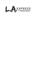 L.A. EXPRESS BY FOSTER GRANT