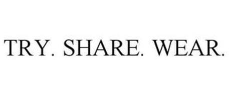 TRY. SHARE. WEAR.