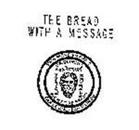THE BREAD WITH A MESSAGE PAIN RICHE EN FIBRE DR. OLINDO'S HIGH FIBRE BREAD