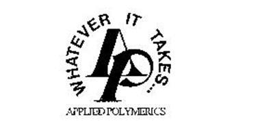 AP WHATEVER IT TAKES...  APPLIED POLYMERICS