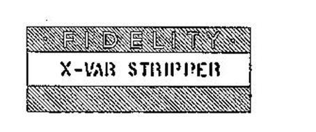 FIDELITY X-VAR STRIPPER
