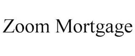 ZOOM MORTGAGE