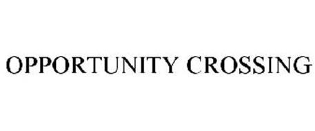 OPPORTUNITY CROSSING