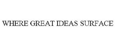 WHERE GREAT IDEAS SURFACE