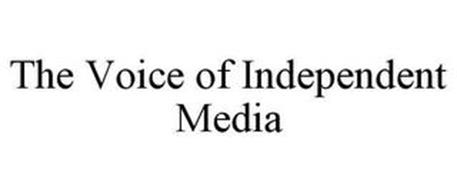 THE VOICE OF INDEPENDENT MEDIA