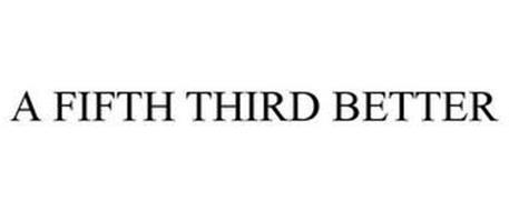 A FIFTH THIRD BETTER