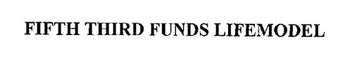 FIFTH THIRD FUNDS LIFEMODEL