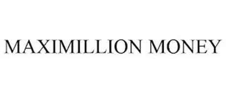 MAXIMILLION MONEY