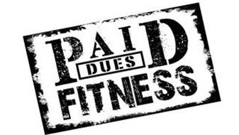 PAID DUES FITNESS