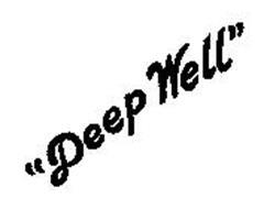 """""""DEEP WELL"""""""