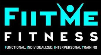 FIITME FITNESS FUNCTIONAL, INDIVIDUALIZED, INTERPERSONAL TRAINING