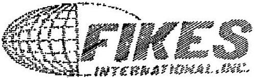 FIKES INTERNATIONAL, INC.