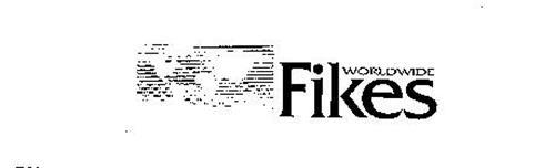 FIKES WORLDWIDE