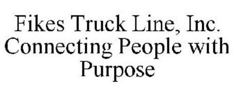FIKES TRUCK LINE, INC. CONNECTING PEOPLE WITH PURPOSE