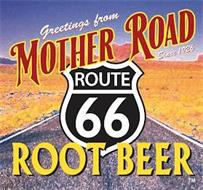 GREETINGS FROM MOTHER ROAD SINCE 1926 ROUTE 66 ROOT BEER